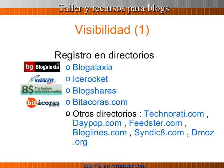 Visibilidad (1) <ul><li>Registro en directorios </li></ul><ul><ul><li>Blogalaxia </li></ul></ul><ul><ul><li>Icerocket </li...