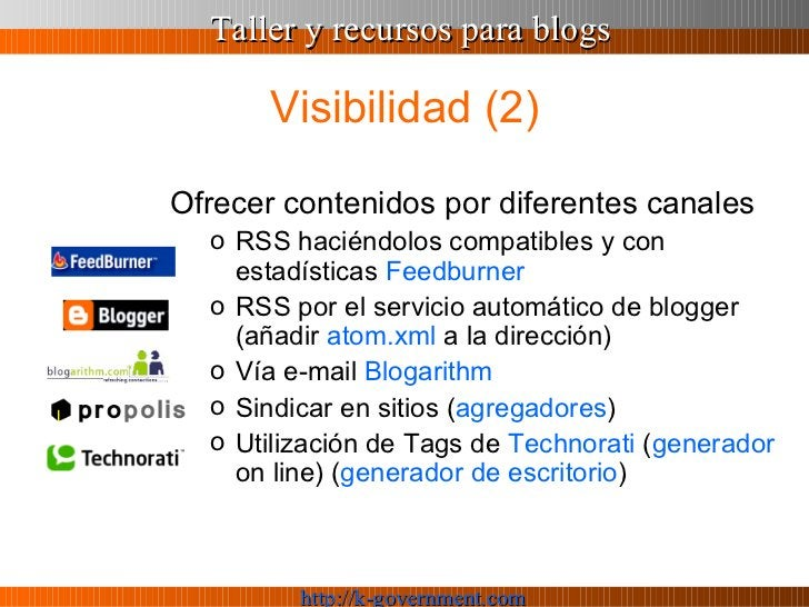 Visibilidad (2) <ul><li>Ofrecer contenidos por diferentes canales </li></ul><ul><ul><li>RSS haciéndolos compatibles y con ...