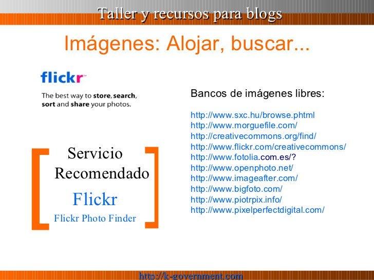Imágenes: Alojar, buscar... <ul><li>Servicio Recomendado </li></ul><ul><li>Flickr </li></ul><ul><li>Flickr  Photo Finder <...