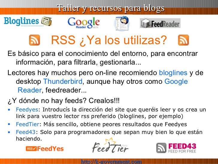 RSS ¿Ya los utilizas? <ul><li>Es básico para el conocimiento del entorno, para encontrar información, para filtrarla, gest...