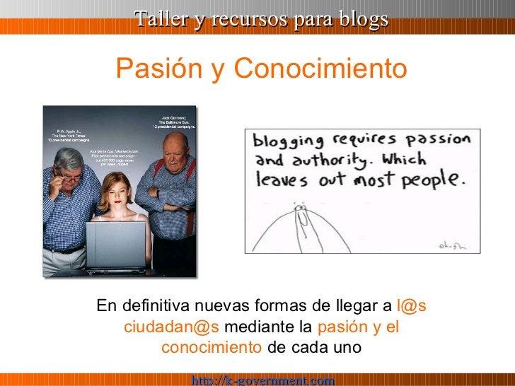 Pasión y Conocimiento En definitiva nuevas formas de llegar a  [email_address]   [email_address]  mediante la  pasión y el...