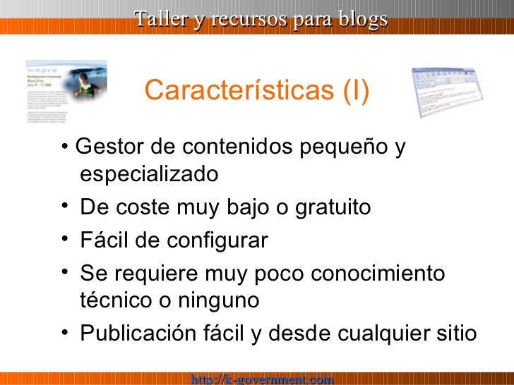 Características (I) <ul><li>•  Gestor de contenidos pequeño y especializado </li></ul><ul><li>De coste muy bajo o gratuito...