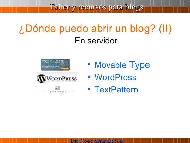 ¿Dónde puedo abrir un blog? (II) <ul><li>Movable  Type </li></ul><ul><li>WordPress </li></ul><ul><li>TextPattern </li></ul...