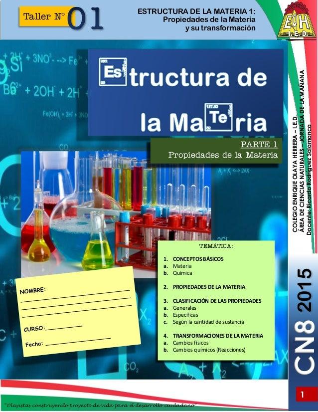 ESTRUCTURA DE LA MATERIA 1: Propiedades de la Materia y su transformación 1 Taller N° COLEGIOENRIQUEOLAYAHERRERA–I.E.D. ÁR...