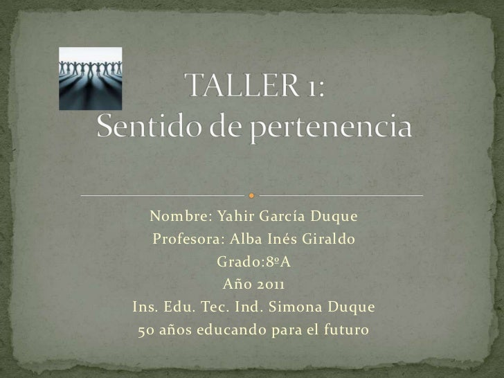 Nombre: Yahir García Duque<br />Profesora: Alba Inés Giraldo <br />Grado:8ºA<br />Año 2011<br />Ins. Edu. Tec. Ind. Simona...