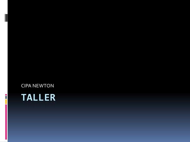 taller<br />CIPA NEWTON<br />