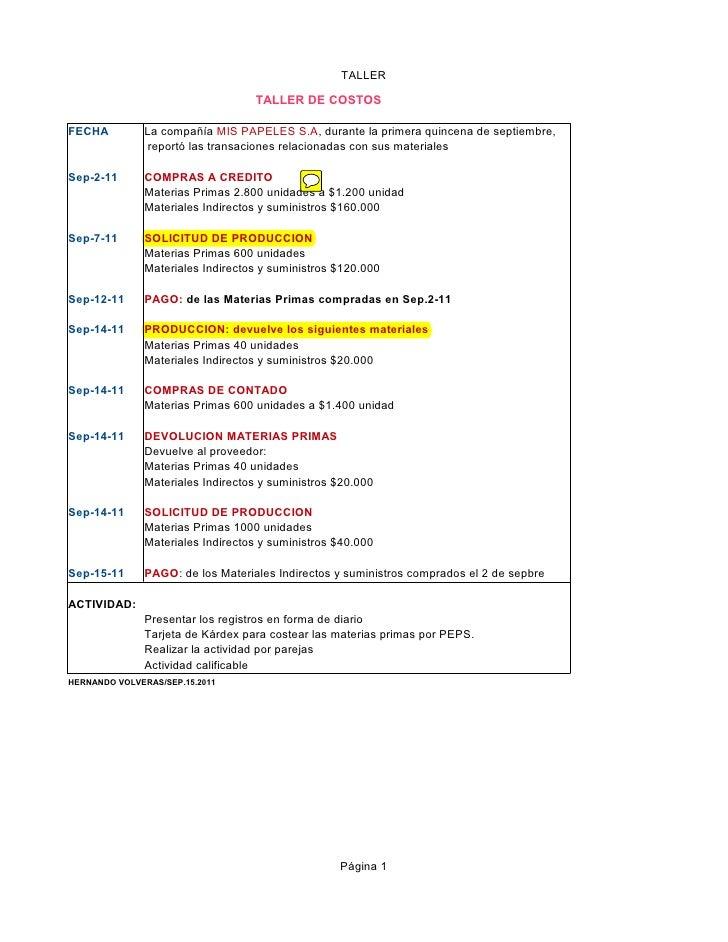 TALLER                                  TALLER DE COSTOSFECHA         La compañía MIS PAPELES S.A, durante la primera quin...