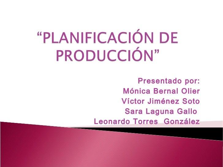 Presentado por:      Mónica Bernal Olier      Víctor Jiménez Soto       Sara Laguna GalloLeonardo Torres González