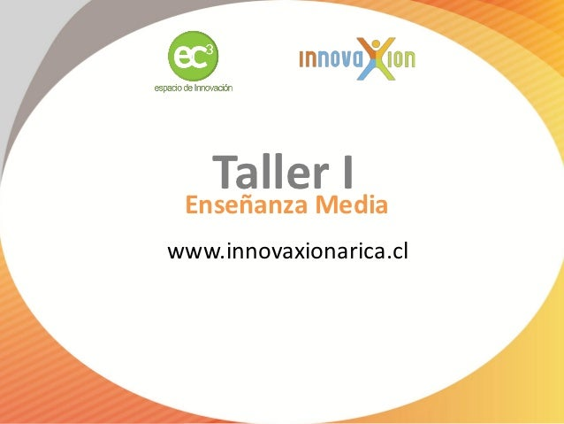 Taller I Enseñanza Mediawww.innovaxionarica.cl