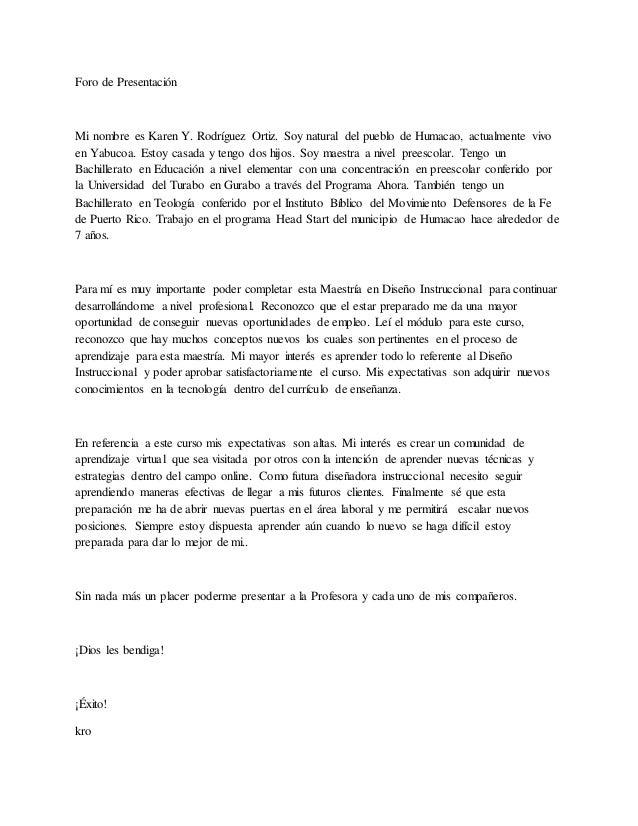 Foro de Presentación Mi nombre es Karen Y. Rodríguez Ortiz. Soy natural del pueblo de Humacao, actualmente vivo en Yabucoa...