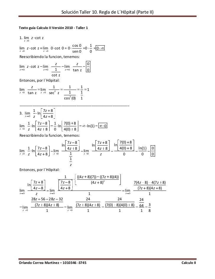 Solución Taller 10. Regla de L´Hôpital (Parte II)Texto guía Calculo II Versión 2010 - Taller 11. lim z cot z    z       0 ...