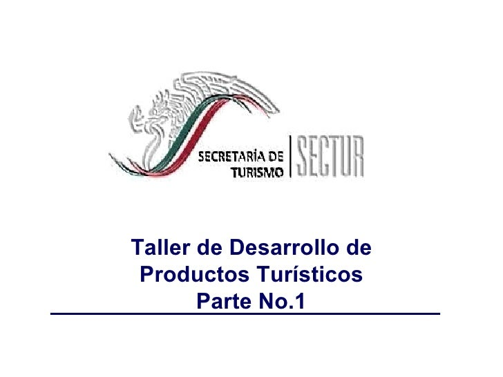Taller de Desarrollo de Productos Turísticos Parte No.1