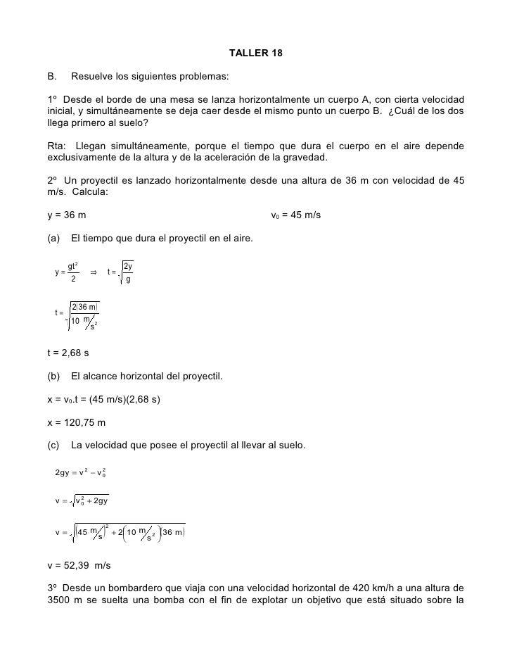 TALLER 18B.      Resuelve los siguientes problemas:1º Desde el borde de una mesa se lanza horizontalmente un cuerpo A, con...