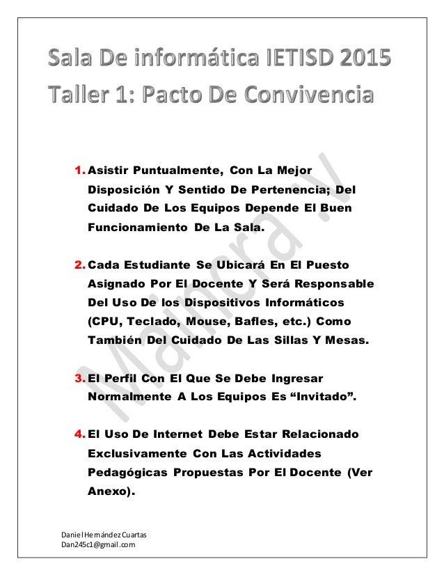 Daniel HernándezCuartas Dan245c1@gmail.com 1.Asistir Puntualmente, Con La Mejor Disposición Y Sentido De Pertenencia; Del ...