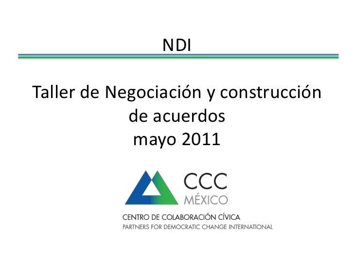 NDI Taller de Negociación y construcción de acuerdos mayo 2011<br />