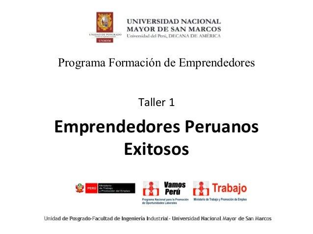 Programa Formación de Emprendedores Unidad de Posgrado-Facultad de Ingeniería Industrial- Universidad Nacional Mayor de Sa...