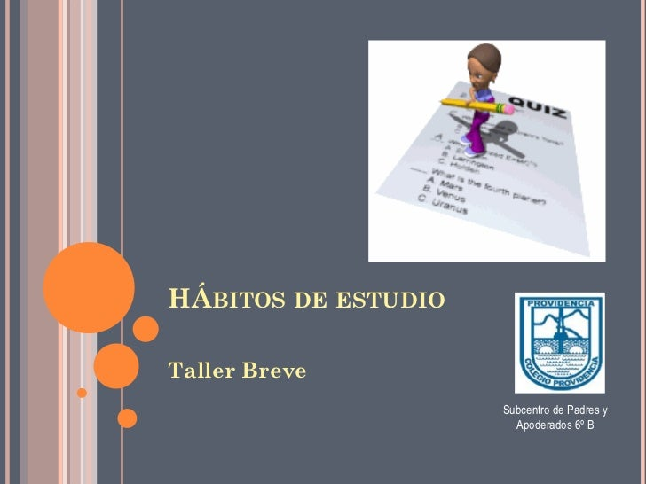 HÁBITOS DE ESTUDIO  Taller Breve                      Subcentro de Padres y                        Apoderados 6º B