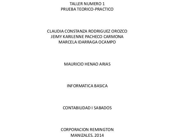 TALLER NUMERO 1 PRUEBA TEORICO-PRACTICO CLAUDIA CONSTANZA RODRIGUEZ OROZCO JEIMY KARILENNE PACHECO CARMONA MARCELA IDARRAG...