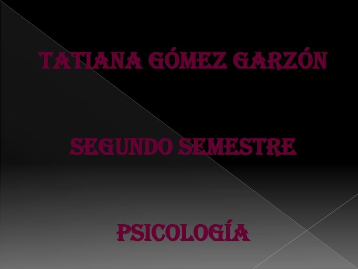 Tatiana Gómez Garzón<br />segundo semestre<br />psicología<br />