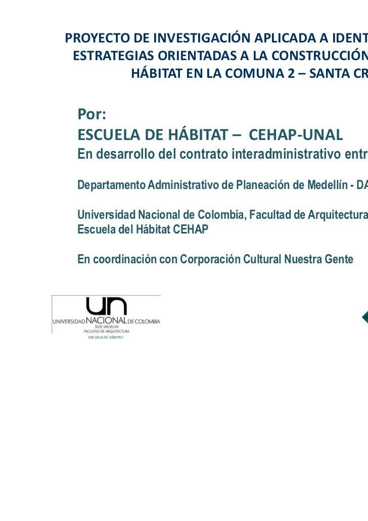 PROYECTO DE INVESTIGACIÓN APLICADA A IDENTIFICACIÓN DE ESTRATEGIAS ORIENTADAS A LA CONSTRUCCIÓN SOCIAL DEL         HÁBITAT...