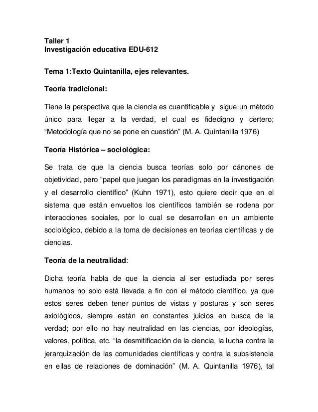 Taller 1 Investigación educativa EDU-612 Tema 1:Texto Quintanilla, ejes relevantes. Teoría tradicional: Tiene la perspecti...