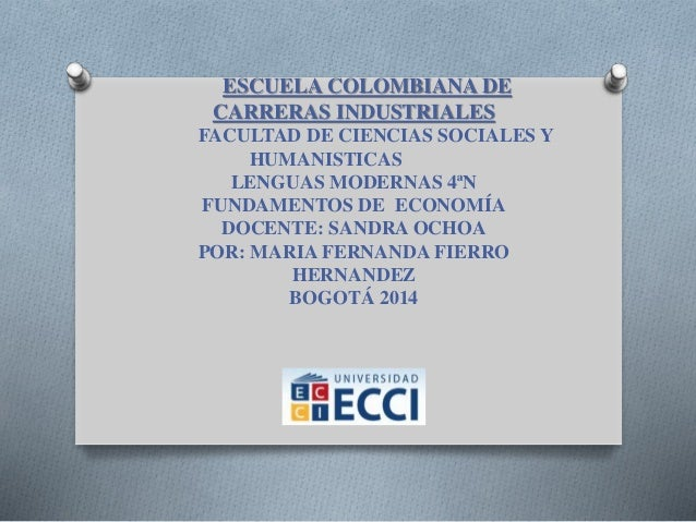 ESCUELA COLOMBIANA DE CARRERAS INDUSTRIALES FACULTAD DE CIENCIAS SOCIALES Y HUMANISTICAS LENGUAS MODERNAS 4ªN FUNDAMENTOS ...
