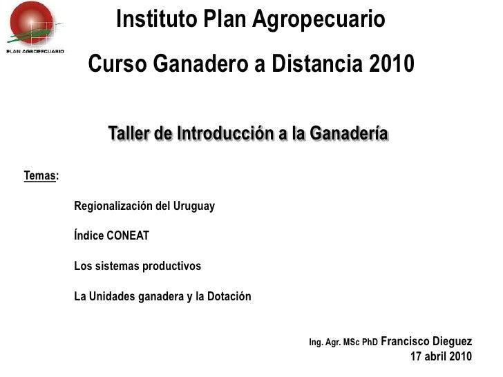 Instituto Plan Agropecuario            Curso Ganadero a Distancia 2010                 Taller de Introducción a la Ganader...