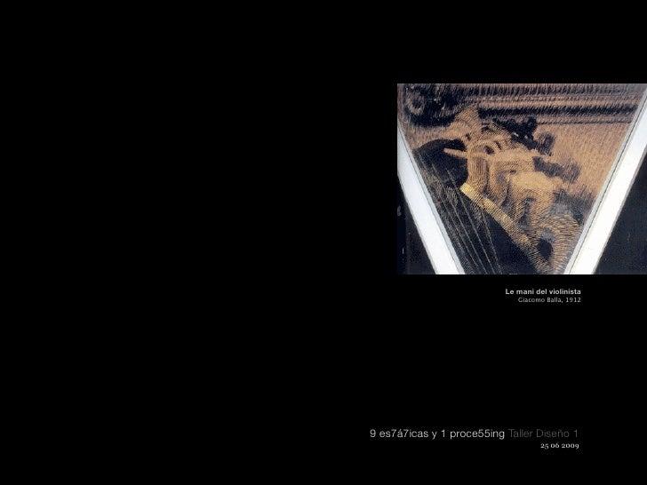 Le mani del violinista                               Giacomo Balla, 1912     9 es7á7icas y 1 proce55ing Taller Diseño 1   ...
