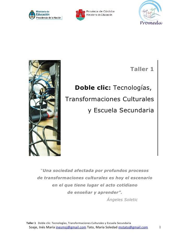 Taller 1                                        Doble clic: Tecnologías,                               Transformaciones Cu...