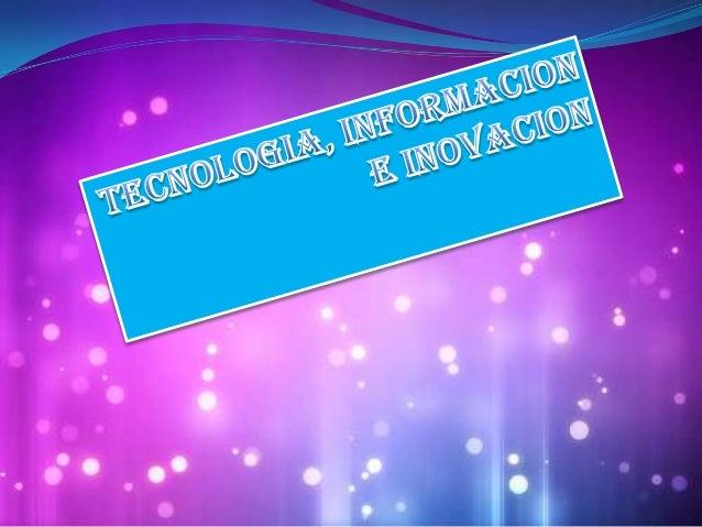 TECNOLOGIA  Tecnología es el conjunto de conocimientos técnicos, ordenados científicamente, que permiten diseñar y crear ...