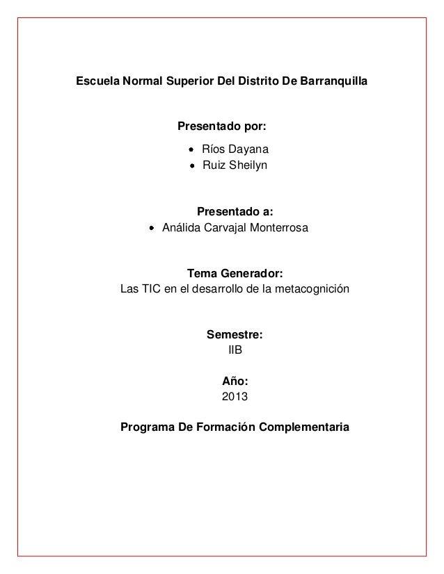 Escuela Normal Superior Del Distrito De Barranquilla Presentado por: Ríos Dayana Ruiz Sheilyn Presentado a: Análida Carvaj...