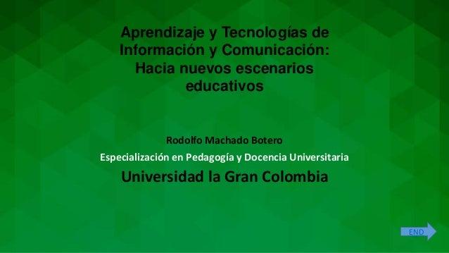 Rodolfo Machado Botero Especialización en Pedagogía y Docencia Universitaria Universidad la Gran Colombia Aprendizaje y Te...