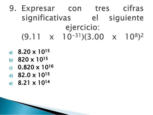 a) 8.20 x 1015 b) 820 x 1015 c) 0.820 x 1016 d) 82.0 x 1015 e) 8.21 x 1014