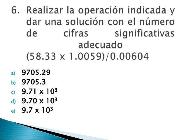 a) 9705.29 b) 9705.3 c) 9.71 x 103 d) 9.70 x 103 e) 9.7 x 103
