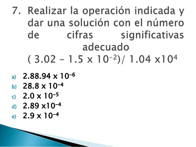 a) 2.88.94 x 10-6 b) 28.8 x 10-4 c) 2.0 x 10-5 d) 2.89 x10-4 e) 2.9 x 10-4