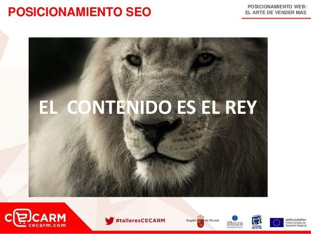POSICIONAMIENTO WEB: EL ARTE DE VENDER MÁSPOSICIONAMIENTO SEO EL CONTENIDO ES EL REY