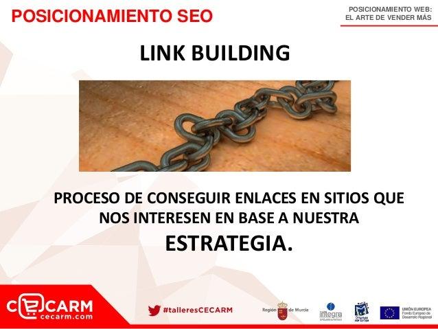 POSICIONAMIENTO WEB: EL ARTE DE VENDER MÁSPOSICIONAMIENTO SEO LINK BUILDING PROCESO DE CONSEGUIR ENLACES EN SITIOS QUE NOS...