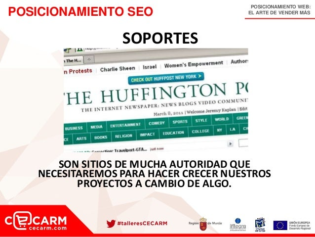 POSICIONAMIENTO WEB: EL ARTE DE VENDER MÁSPOSICIONAMIENTO SEO SOPORTES SON SITIOS DE MUCHA AUTORIDAD QUE NECESITAREMOS PAR...