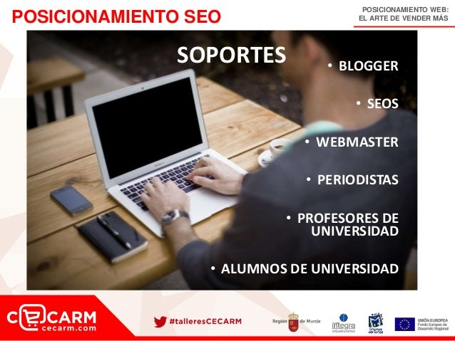 POSICIONAMIENTO WEB: EL ARTE DE VENDER MÁSPOSICIONAMIENTO SEO SOPORTES • BLOGGER • SEOS • WEBMASTER • PERIODISTAS • PROFES...