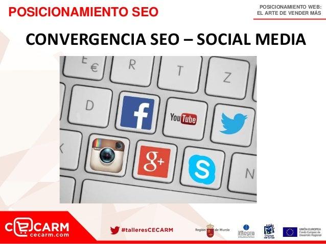 POSICIONAMIENTO WEB: EL ARTE DE VENDER MÁSPOSICIONAMIENTO SEO CONVERGENCIA SEO – SOCIAL MEDIA