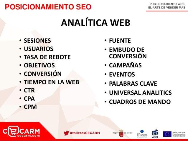 POSICIONAMIENTO WEB: EL ARTE DE VENDER MÁSPOSICIONAMIENTO SEO ANALÍTICA WEB • SESIONES • USUARIOS • TASA DE REBOTE • OBJET...