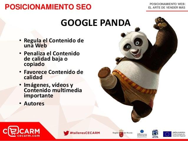 POSICIONAMIENTO WEB: EL ARTE DE VENDER MÁSPOSICIONAMIENTO SEO GOOGLE PANDA • Regula el Contenido de una Web • Penaliza el ...