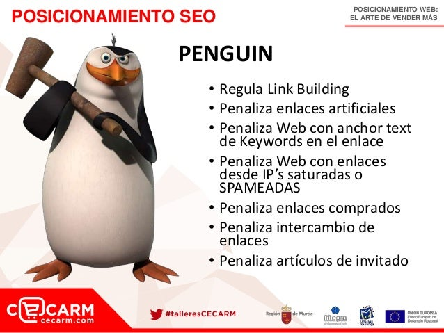 POSICIONAMIENTO WEB: EL ARTE DE VENDER MÁSPOSICIONAMIENTO SEO PENGUIN • Regula Link Building • Penaliza enlaces artificial...
