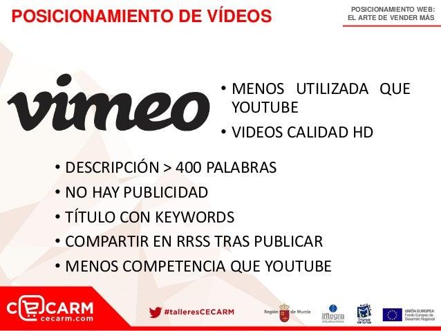 POSICIONAMIENTO WEB: EL ARTE DE VENDER MÁSPOSICIONAMIENTO DE VÍDEOS • MENOS UTILIZADA QUE YOUTUBE • VIDEOS CALIDAD HD • DE...