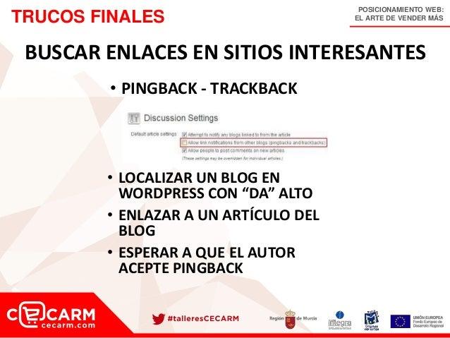POSICIONAMIENTO WEB: EL ARTE DE VENDER MÁSTRUCOS FINALES BUSCAR ENLACES EN SITIOS INTERESANTES • PINGBACK - TRACKBACK • LO...