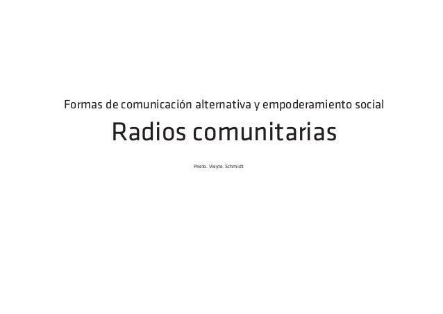 Formas de comunicación alternativa y empoderamiento social        Radios comunitarias                       Prieto. Vieyte...