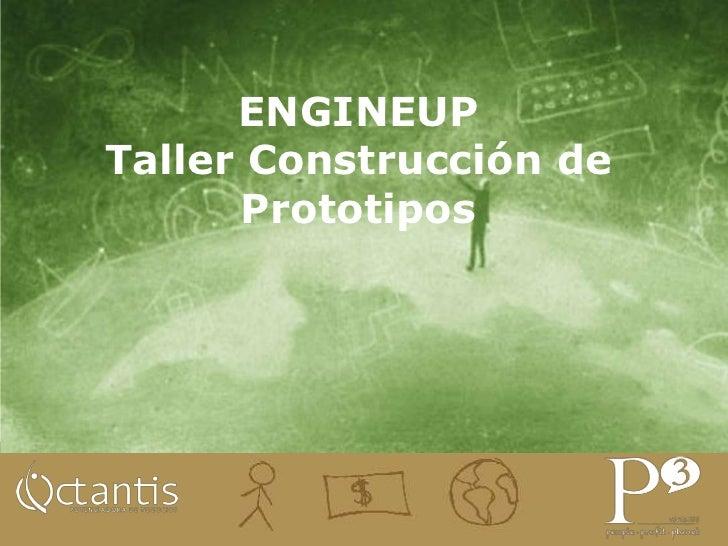 ENGINEUPTaller Construcción de      Prototipos