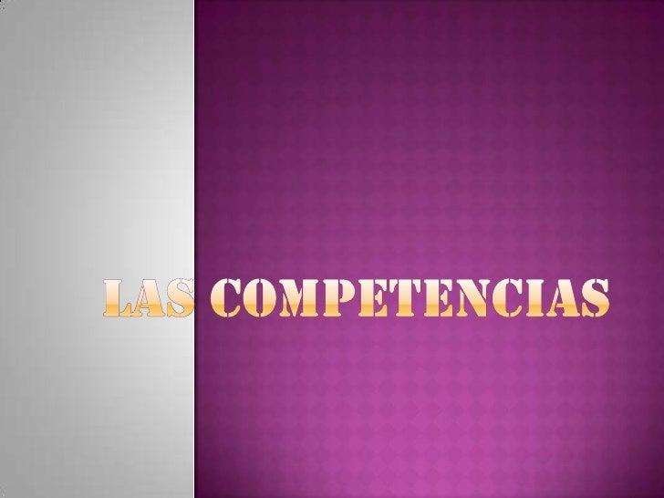 Las competencias <br />