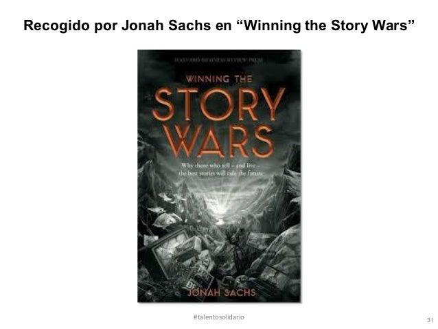 "Recogido por Jonah Sachs en ""Winning the Story Wars""                      #talentosolidario                31"