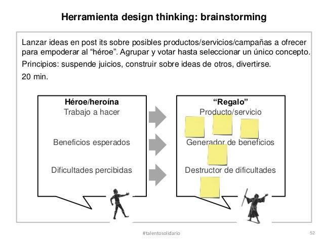 Herramienta design thinking: brainstormingLanzar ideas en post its sobre posibles productos/servicios/campañas a ofrecerpa...